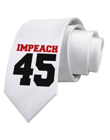 Impeach 45 Printed White Necktie by TooLoud