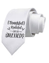 Thankful grateful oh so blessed Printed White Neck Tie Tooloud