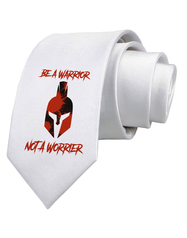 Be a Warrior Not a Worrier Printed White Neck Tie by TooLoud