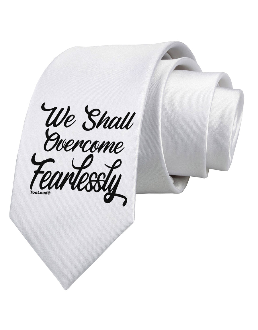 We shall Overcome Fearlessly Printed White Neck Tie Tooloud