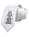Keep Calm and Wash Your Hands Printed White Neck Tie Tooloud