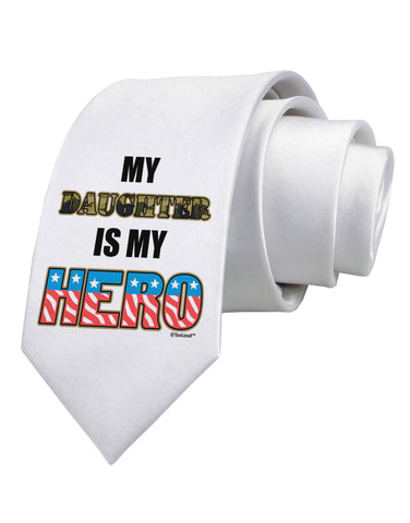 My Daughter is My Hero - Armed Forces Printed White Neck Tie by TooLoud