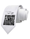 If you are in a hole stop digging Printed White Neck Tie Tooloud