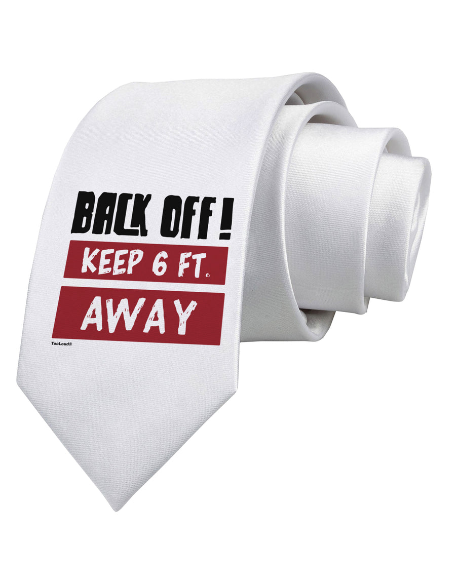 BACK OFF Keep 6 Feet Away Printed White Neck Tie Tooloud