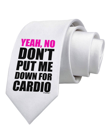 TooLoud Yeah No Don't Put Me Down For Cardio Printed White Neck Tie