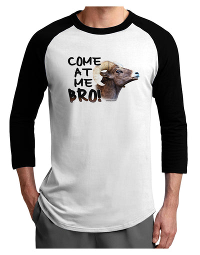 Come At Me Bro Big Horn Adult Raglan Shirt