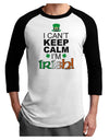 I Can't Keep Calm I'm Irish Adult Raglan Shirt