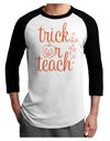 Trick or Teach Adult Raglan Shirt White Black 3XL Tooloud