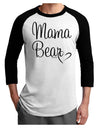 Mama Bear with Heart - Mom Design Adult Raglan Shirt