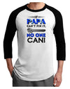 If Papa Can't Fix It Adult Raglan Shirt