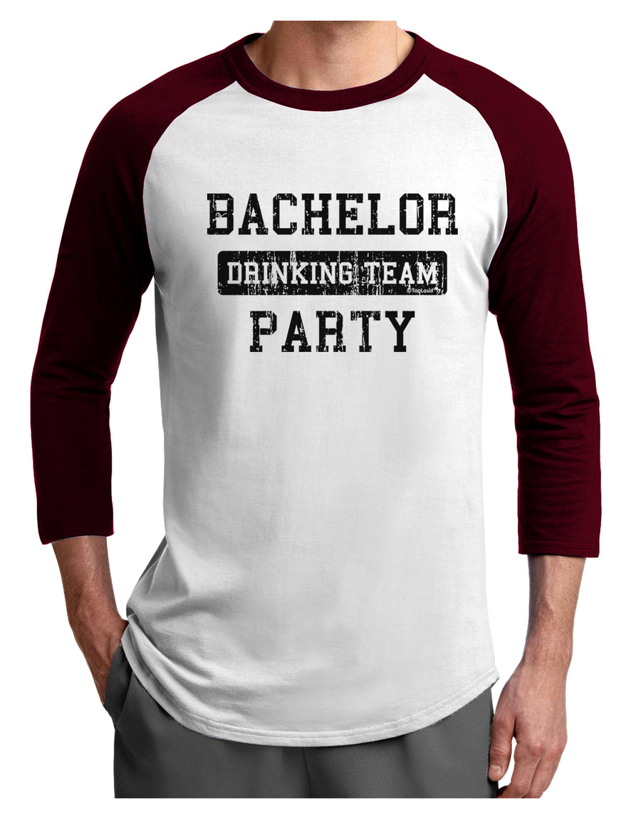 Bachelor Party Drinking Team - Distressed Adult Raglan Shirt