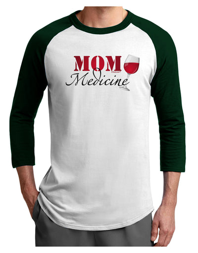 Mom Medicine Adult Raglan Shirt