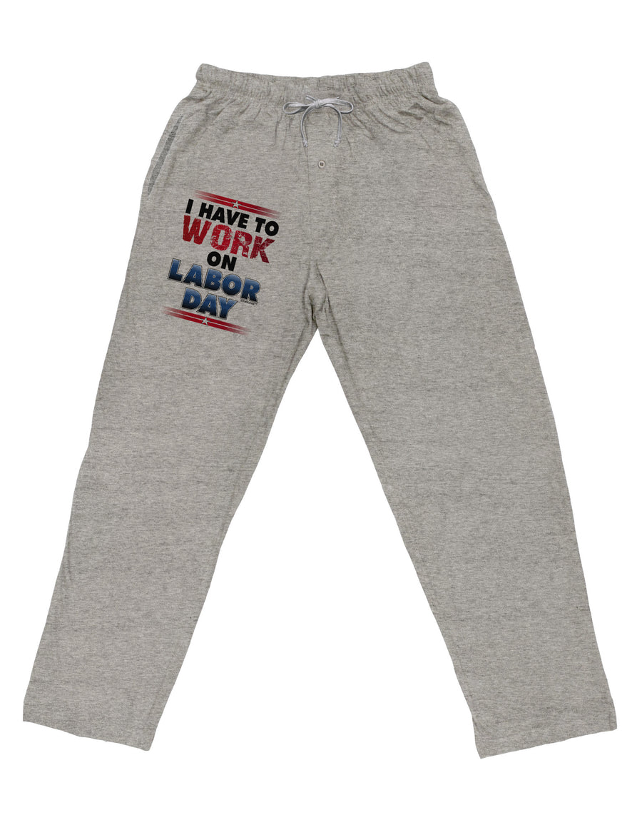 Work On Labor Day Adult Loose Fit Lounge Pants