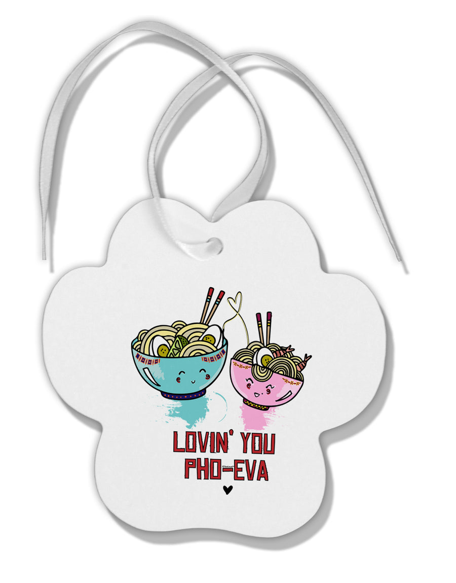 TooLoud Lovin you Pho Eva Paw Print Shaped Ornament