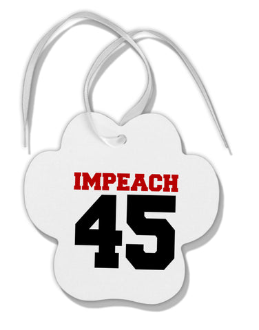 Impeach 45 Paw Print Shaped Ornament by TooLoud