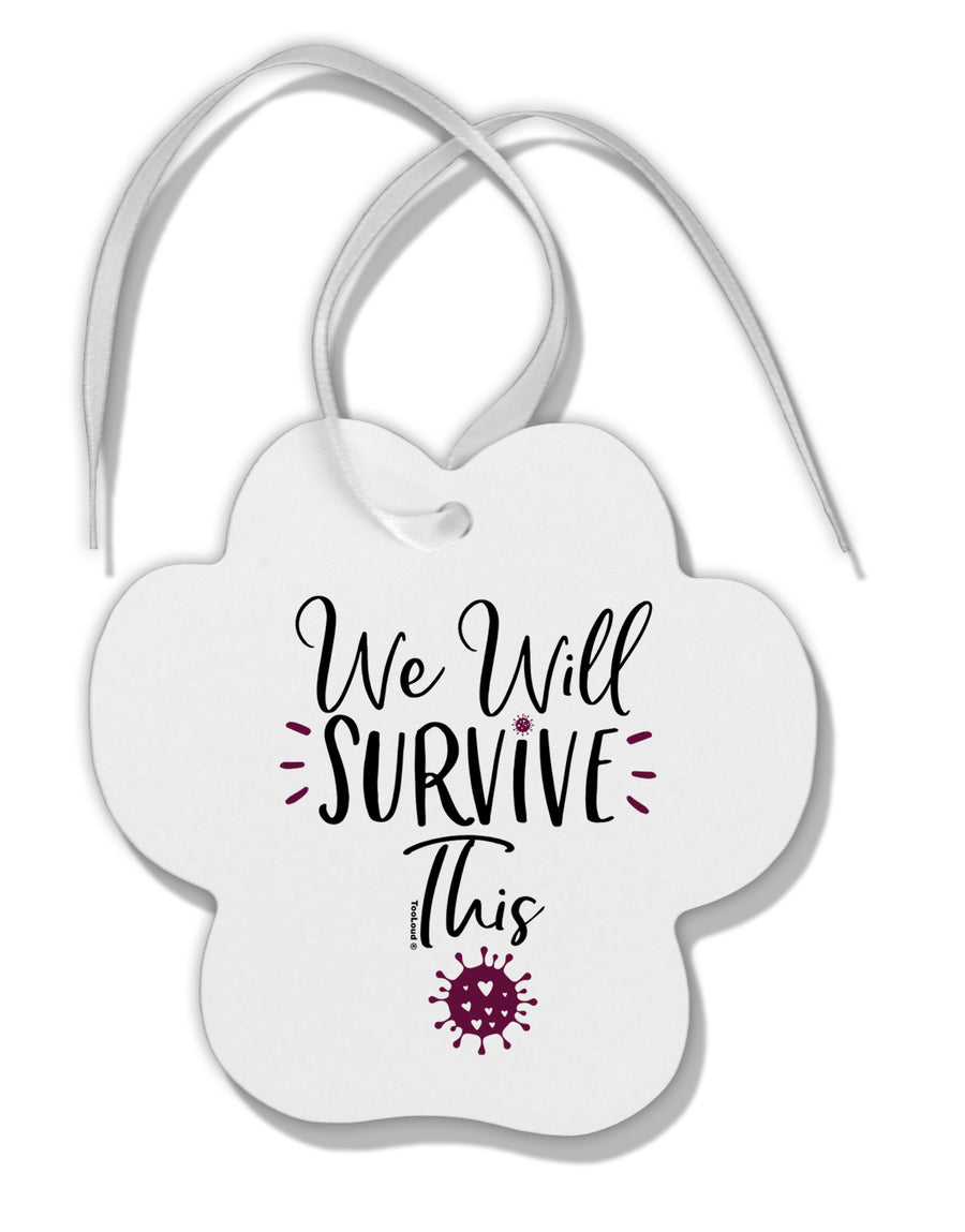 TooLoud We will Survive This Paw Print Shaped Ornament