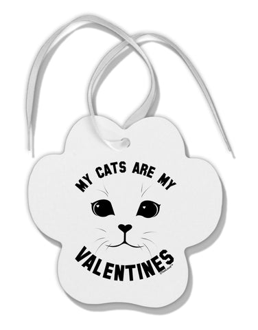 My Cats are my Valentines Paw Print Shaped Ornament by TooLoud