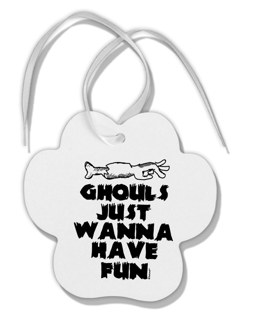 TooLoud Ghouls Just Wanna Have Fun Paw Print Shaped Ornament