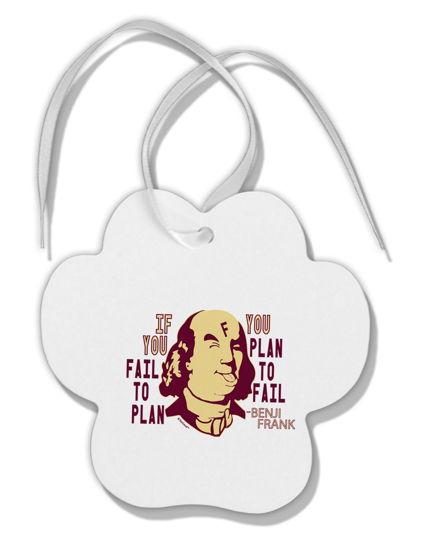 TooLoud If you Fail to Plan, you Plan to Fail-Benjamin Franklin Paw Pr