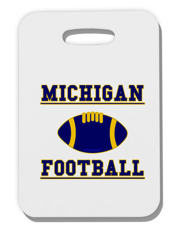 Michigan Football Thick Plastic Luggage Tag by TooLoud