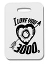 I Love You 3000 Thick Plastic Luggage Tag Tooloud