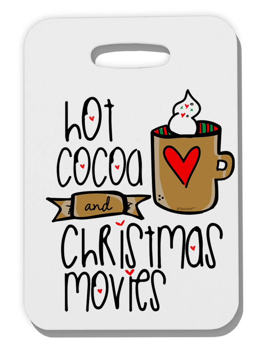 Hot Cocoa and Christmas Movies Thick Plastic Luggage Tag Tooloud