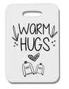 Warm Hugs Thick Plastic Luggage Tag Tooloud
