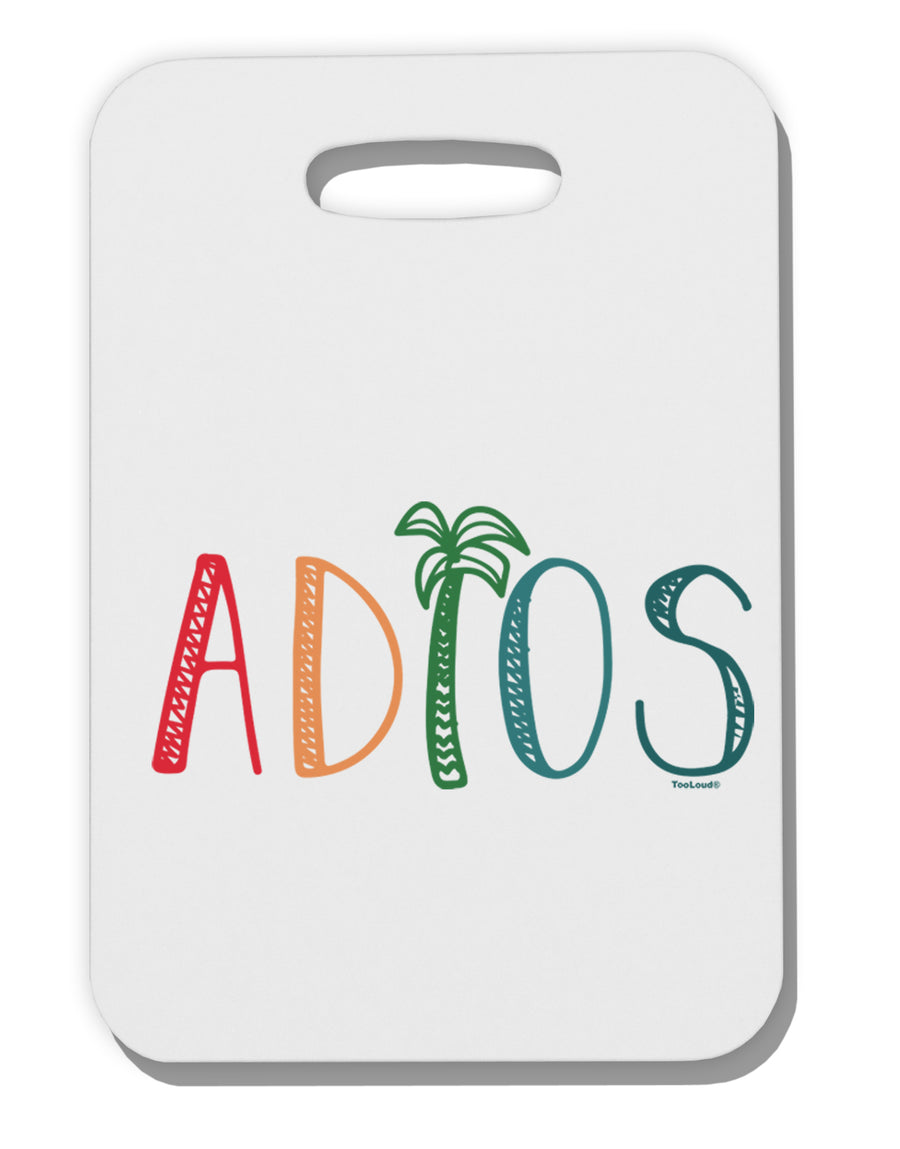 Adios Thick Plastic Luggage Tag Tooloud