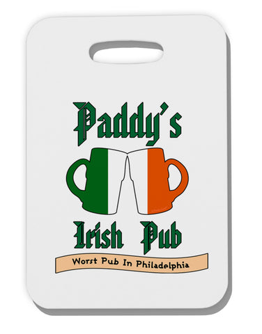 Paddy's Irish Pub Thick Plastic Luggage Tag by TooLoud
