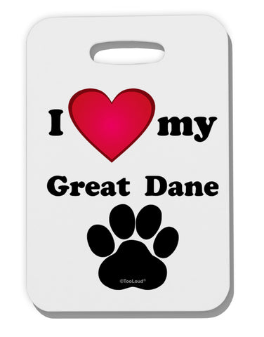 I Heart My Great Dane Thick Plastic Luggage Tag by TooLoud