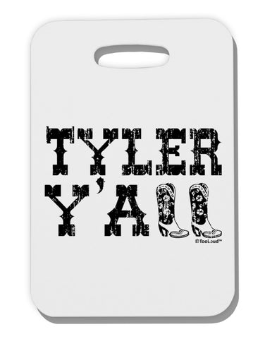TooLoud Tyler Y'all - Southwestern Style Thick Plastic Luggage Tag