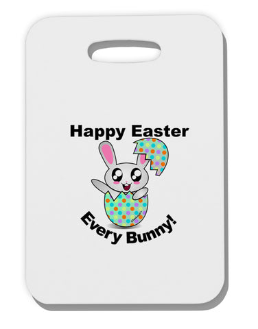 Happy Easter Every Bunny Thick Plastic Luggage Tag by TooLoud