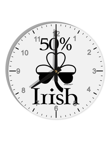 "50 Percent Irish - St Patricks Day 8"" Round Wall Clock with Numbers by TooLoud"