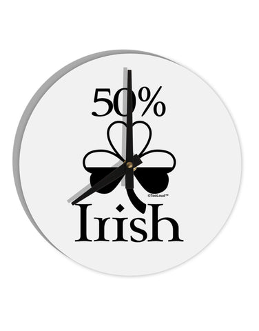 "50 Percent Irish - St Patricks Day 8"" Round Wall Clock  by TooLoud"