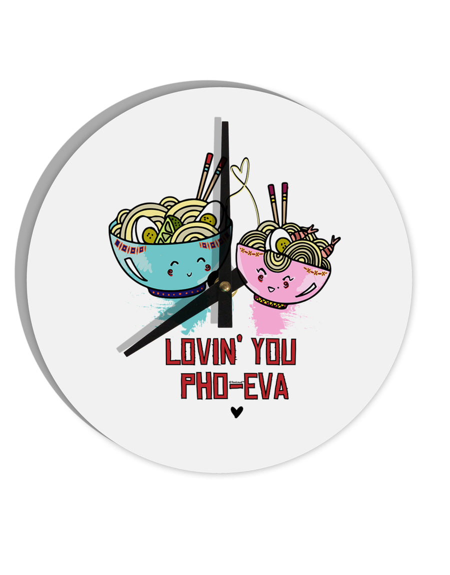 TooLoud Lovin you Pho Eva 8 Inch Round Wall Clock