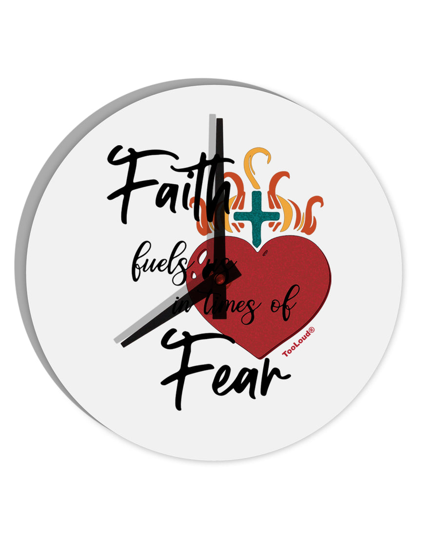 TooLoud Faith Fuels us in Times of Fear  8 Inch Round Wall Clock