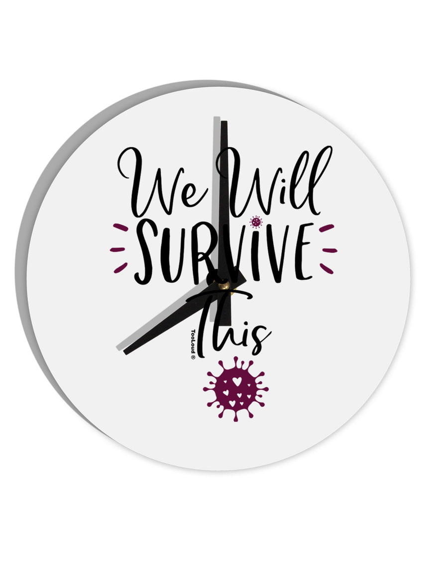 TooLoud We will Survive This 8 Inch Round Wall Clock