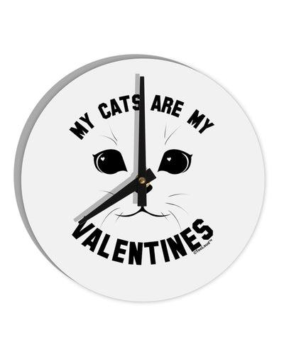 "My Cats are my Valentines 8"" Round Wall Clock  by TooLoud"