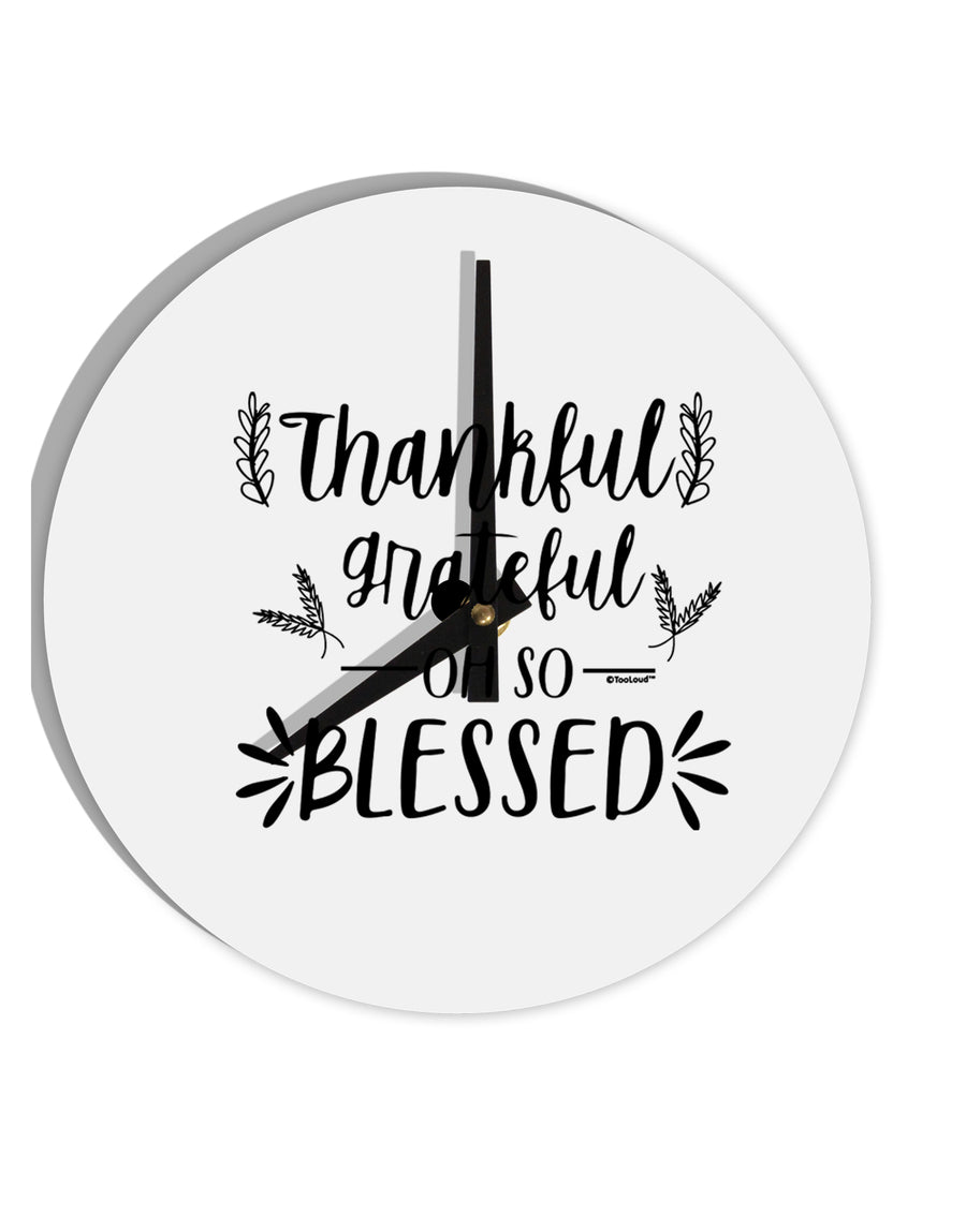TooLoud Thankful grateful oh so blessed 8 Inch Round Wall Clock