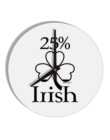 "25 Percent Irish - St Patricks Day 8"" Round Wall Clock  by TooLoud"
