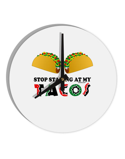 "Stop Staring At My Tacos 8"" Round Wall Clock"