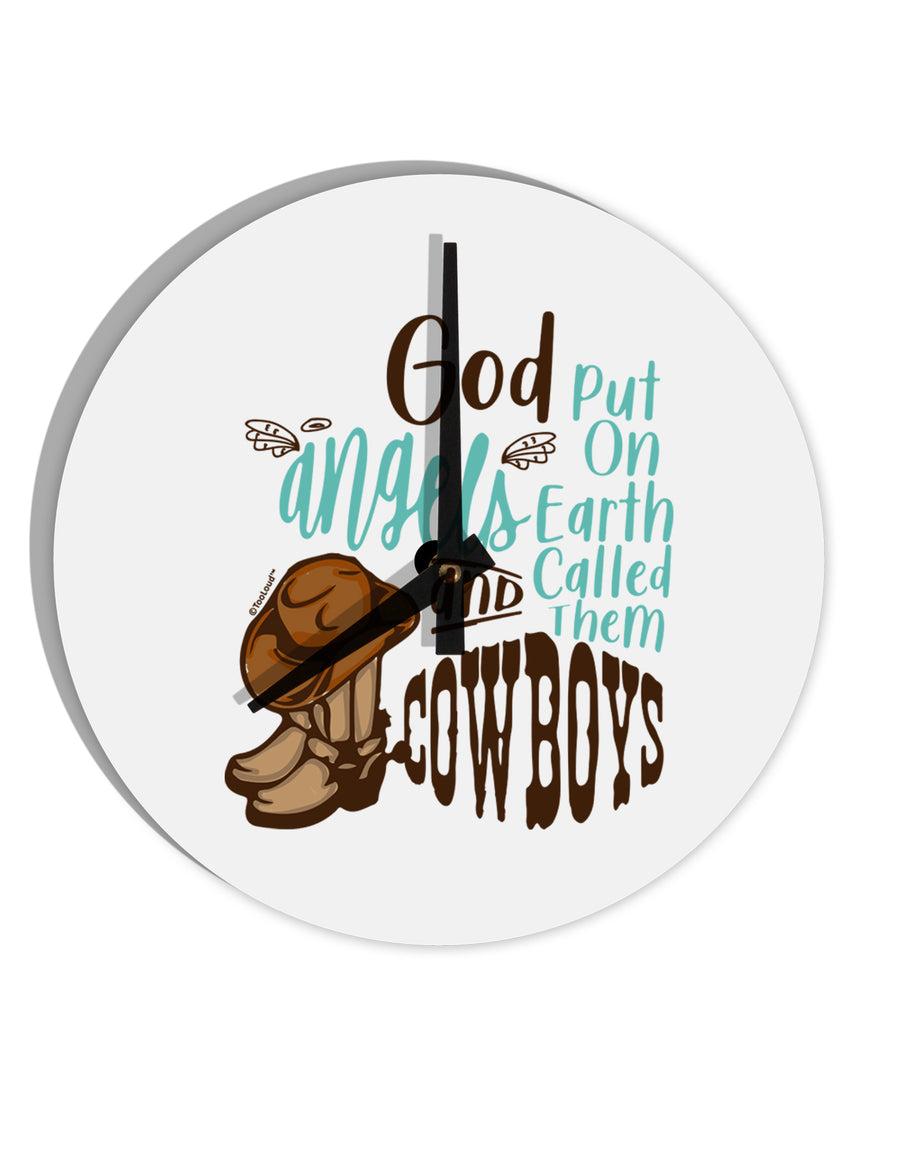 TooLoud God put Angels on Earth and called them Cowboys  8 Inch Round