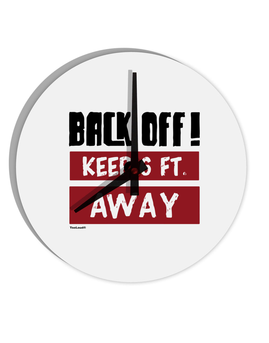 TooLoud BACK OFF Keep 6 Feet Away 8 Inch Round Wall Clock