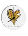 TooLoud I gave you a Pizza my Heart 8 Inch Round Wall Clock