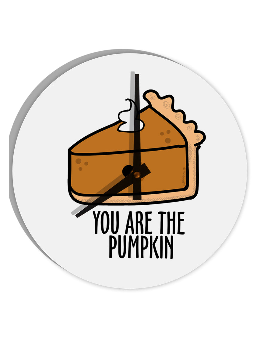TooLoud You are the PUMPKIN 8 Inch Round Wall Clock