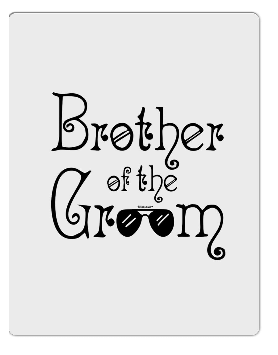 TooLoud Brother of the Groom Aluminum Dry Erase Board