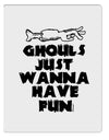 TooLoud Ghouls Just Wanna Have Fun Aluminum Dry Erase Board