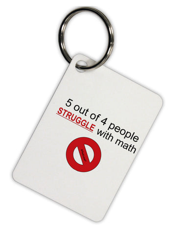 5 out of 4 People Funny Math Humor Aluminum Keyring Tag by TooLoud