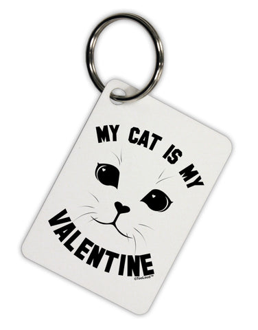 My Cat is my Valentine Aluminum Keyring Tag by TooLoud