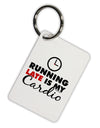 Running Late Is My Cardio Aluminum Keyring Tag